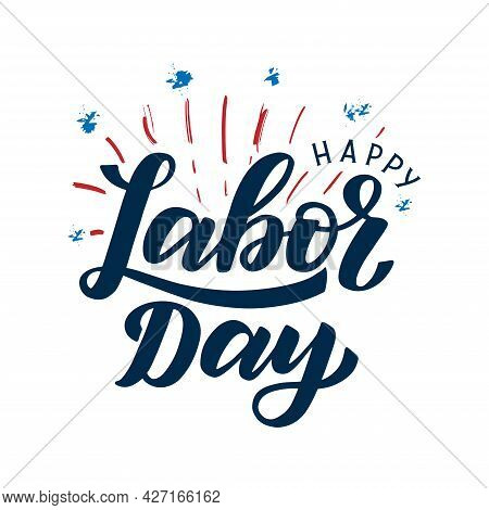 Happy Labor Day Typography Poster. Hand Sketched Labor Day Text Logo With Festive Fireworks Backgrou