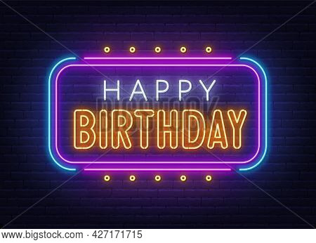 Happy Birthday Neon Sign. Greeting Card On Brick Wall Background.