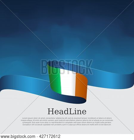 Republic Of Ireland Flag Background. State Irish Patriotic Banner, Flyer, Cover. Wavy Ribbon Color F