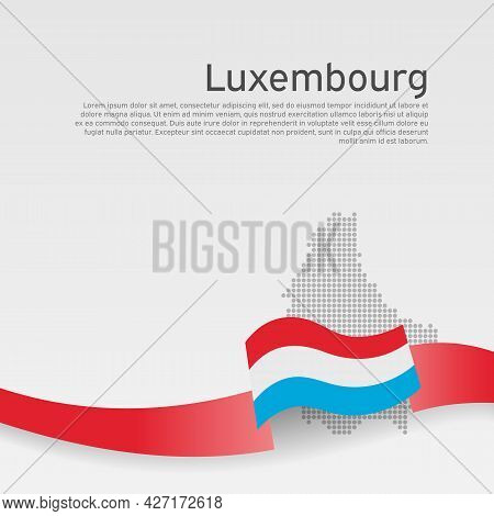 Luxembourg Flag, Mosaic Map On White Background. Wavy Ribbon With The Luxembourgish Flag. Vector Ban