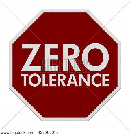 Red And White Zero Tolerance Road Sign Closeup Isolated On White 3d Illustration