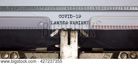 Covid-19 Lambda Virus Variant Symbol. Words 'covid-19 Lambda Variant' Typed On Retro Typewriter. Med