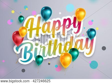 Happy Birthday Vector Design. Happy Birthday Text In Gradient Paper Cut Decoration With Balloons Cel