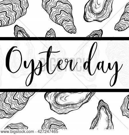 Oyster Day Vector Illustration. Hand Drawn Open And Closed Clam Shells. Black Outline, Doodle. Food