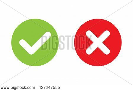 Tick And Cross Signs. Green Checkmark Ok And Red X Icons Vector. Circle Symbols Yes And No Button Fo