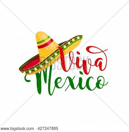 Viva Mexico, Mexican Sombrero Hat. Fiesta Event Holiday, Mexican Party And Music Festival Celebratio