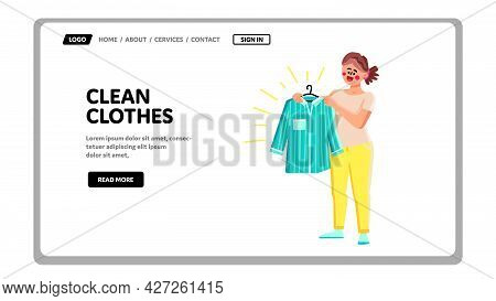 Freshness Clean Clothes Hold Happy Girl Vector. Smiling Young Woman Enjoying Clean Clothes After Dry