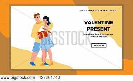 Valentine Present Husband Giving To Wife Vector. Boyfriend Give Romantic Valentine Present To Girlfr