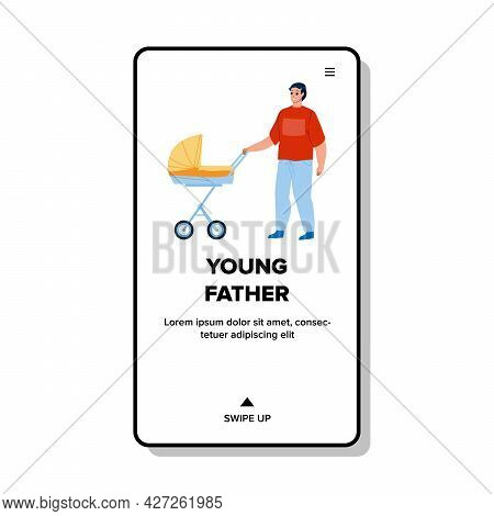 Young Father Walking With Stroller Outside Vector. Young Father Parenting And Walk With Newborn Baby