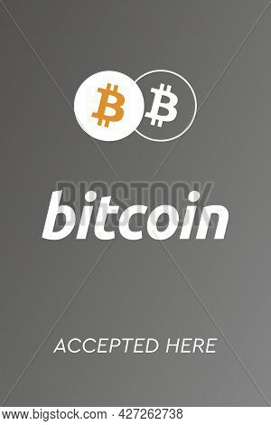 Bitcoin Accepted Here. Bitcoin Btc Logo Accept Payment By Crypto Currency. Virtual Money Cryptocurre