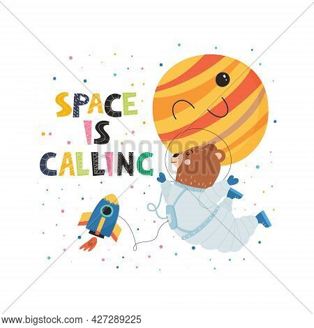 Cute Vector Poster For Children With Space Concept. Flying Bear In Space Suit, Spaceship And Planet.