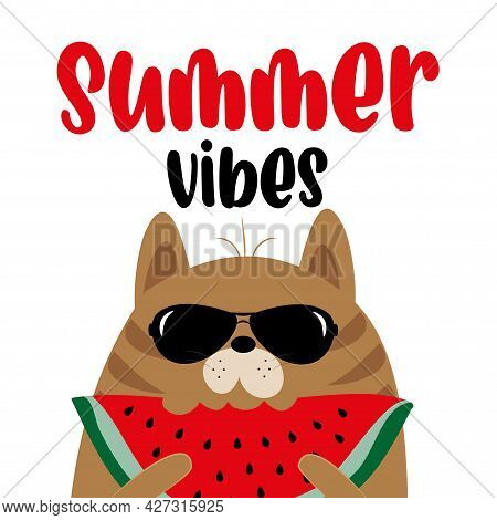 Summer Vibes - Cool Cat And Watermelon Slice. Good For T Shirt Print, Poster, Card, Travel Set, And