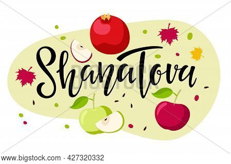 Shana Tova Handwritten Calligraphy Lettering With Apple, Pomegranate, Red Falling Leaves Isolated. H