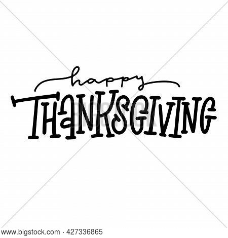 Thanksgiving Typography Text. Happy Thanksgiving Hand Painted Lettering Design For Cards, Prints, In