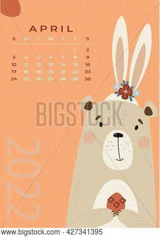 Bear Calendar For April 2022. Cute Teddy Bear With Bunny Ears With Flowers And Easter Egg. Vector Il