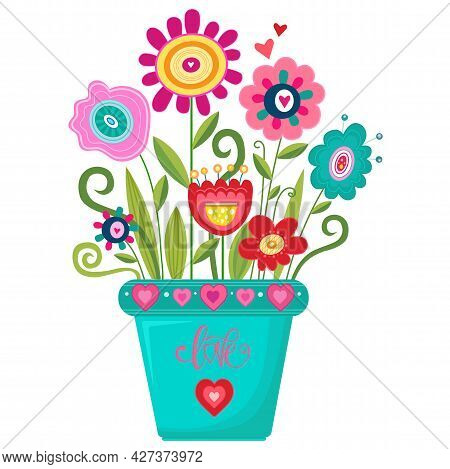 Vector Illustration Bright Fantastic Flowers In A Pot With Love. Home Plants With Heart. Decor For H