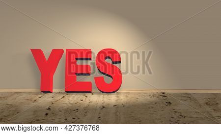 Yes Red Lettering On A Wooden Floor Leaning Against A Wall - 3d Illustration