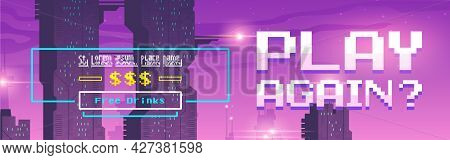 Play Again Pixel Art Cartoon Web Banner For Game Or Night Club With Neon Ultraviolet Futuristic City