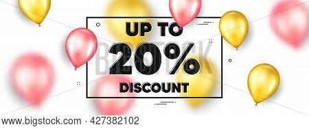 Up To 20 Percent Discount. Balloons Frame Promotion Ad Banner. Sale Offer Price Sign. Special Offer