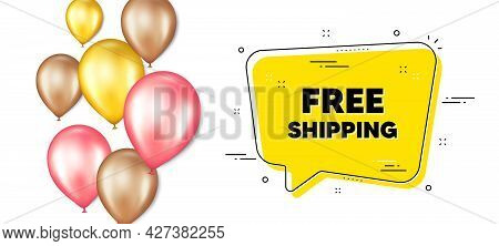 Free Shipping Text. Balloons Promotion Banner With Chat Bubble. Delivery Included Sign. Special Offe