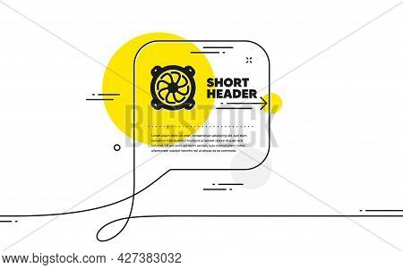 Computer Cooler Icon. Continuous Line Chat Bubble Banner. Pc Fan Component Sign. Computer Fan Icon I