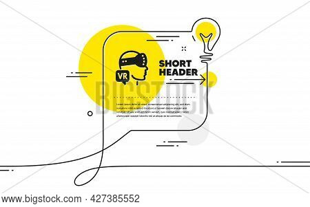 Augmented Reality Icon. Continuous Line Idea Chat Bubble Banner. Vr Simulation Sign. Gaming Headset