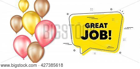 Great Job Text. Balloons Promotion Banner With Chat Bubble. Recruitment Agency Sign. Hire Employees