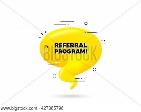 Referral Program Text. Yellow 3d Chat Bubble. Refer A Friend Sign. Advertising Reference Symbol. Ref
