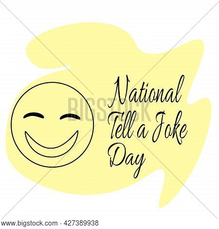 National Tell A Joke Day, Laughing Face For Postcard Or Banner Vector Illustration