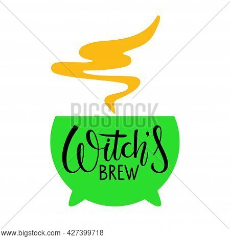 Witches Brew. Halloween Handwritten Lettering With Green Cauldron With Smoking Poison Potion. Vector