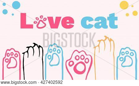 Background With Cute Cat Paws And The Words I Love Cats