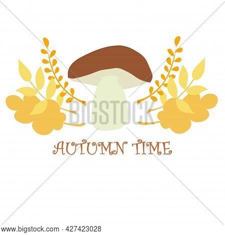 Autumn Time Banner Penny Bun Mushroom Yellow Leaves On White Art Design Elements Stock Vector Illust