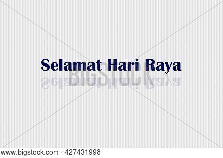 Eid Mubarak Malay Text Translated. Eid Mubarak Malay Character.