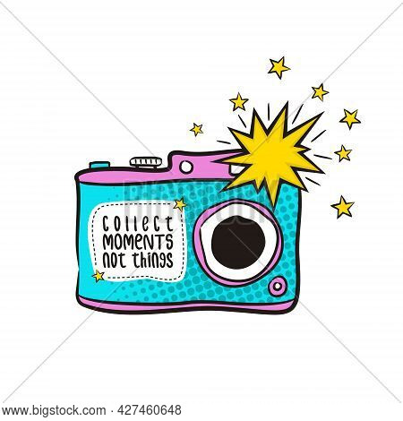Hand Drawn Comic Card For Photographer With Camera And Flash. Motivational Card Or Poster. Vector Il