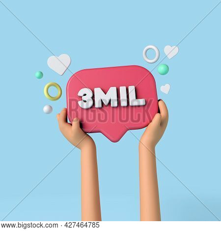 3 Million Social Media Subscribers Sign Held By An Influencer. 3d Rendering.
