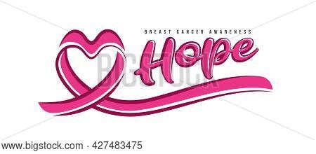 Hope, Breast Cancer Awareness Text And Drawing Pink Ribbon Make Heart Sharp Sign Vector Design