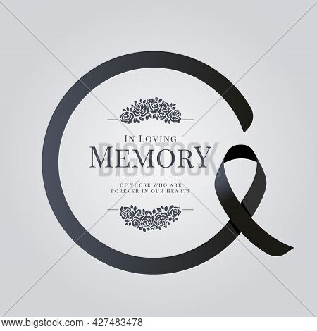 In Loving Memory Of Those Who Are Forever In Our Hearts Text And Rose Bouquets In Black Ribbon Sign