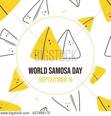 World Samosa Day Vector Cartoon Style Greeting Card, Illustration With Samosa, Baked Savory Pastry A