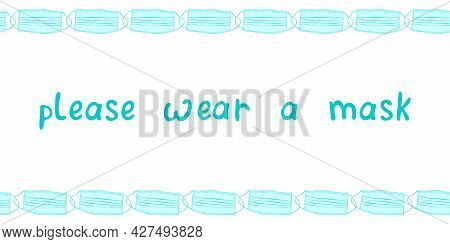 Vector Frame, Backdrop With Medical Face Masks In Doodle Style With Lettering. Horizontal Top And Bo