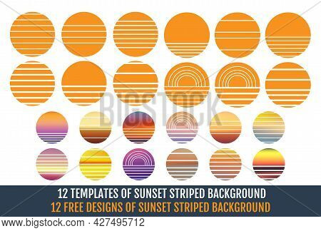 Templates And Designs Of Sunset Striped Backgrounds. Vector Sunset Striped Backdrops