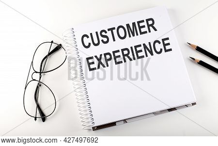 Notepad With Text Customer Exerience White Background. Business