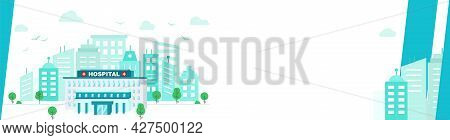 Hospital Building On Background Of Big City In Flat Style. Wide Banner With Copy Space For Text.
