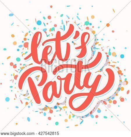 Lets Party. Vector Lettering Banner. Vector Illustration.
