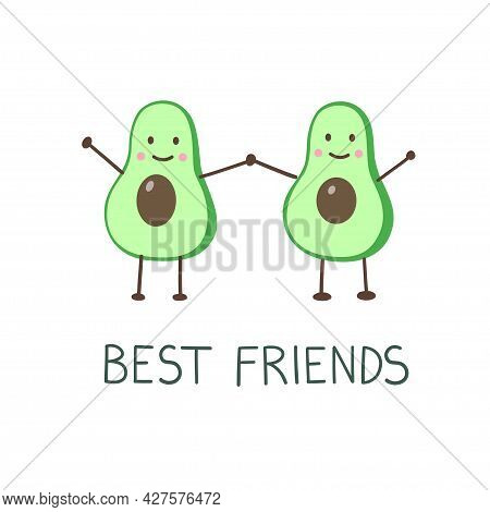 Illustration Of Two Avocados Holding Hands On A White Background And Handwritten Quote Best Friends