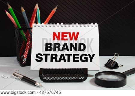 Build Your Brand. A Text Label In The Planning Notebook. A Strategy For Achieving A Competitive Adva