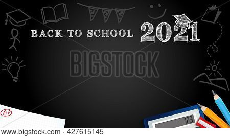Back To School 2021 Vector Banner With Colored Pencils, Calculator, Paper And Chalk Drawn On Blackbo