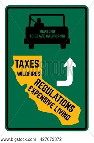 Reasons To Leave California Sign. High Taxes, Cost Of Living, Government Regulations, Wildfires.