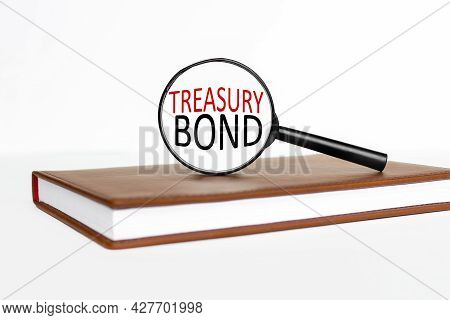 Treasury Bond. Text Inside Magnifier On White Background