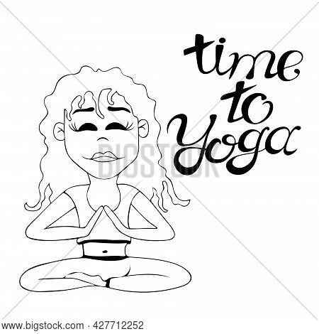Happy Young Girl Is Sitting In A Yoga Pose With The Inscription Time For Yoga On A White Background.