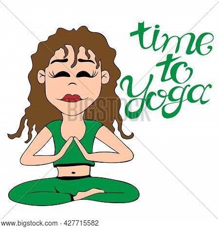 Young Girl Is Sitting In A Yoga Pose With The Inscription Time For Yoga. Time For The Health Of The